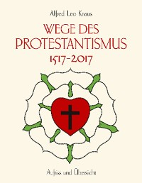 Cover Wege des Protestantismus 1517-2017