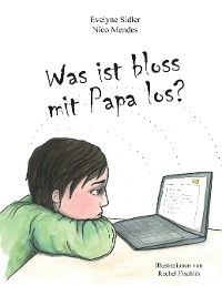 Cover Was ist bloss mit Papa los?