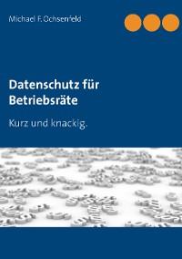 Cover Datenschutz für Betriebsräte