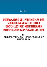 Cover Metaanalyse des Paradigmas der Selbstorganisation unter Einschluss der nichtlinearen dynamischen komplexen Systeme