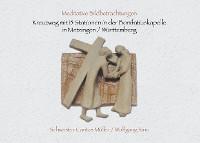 Cover Kreuzweg mit 15 Stationen in der Bonifatiuskapelle in Metzingen/Württemberg