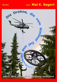 Cover Die Drohne, die vom Himmel fiel und verschwand