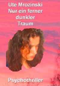 Cover Nur ein ferner, dunkler Traum