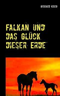 Cover Falkan und das Glück dieser Erde