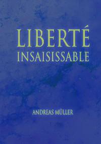 Cover Liberté insaisissable