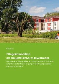 Cover Pflegeimmobilien als zukunftssicheres Investment