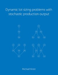 Cover Dynamic lot sizing problems with stochastic production output