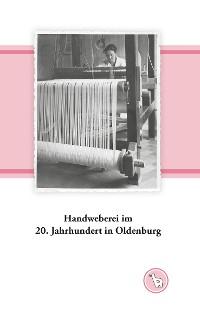 Cover Handweberei im 20. Jahrhundert in Oldenburg