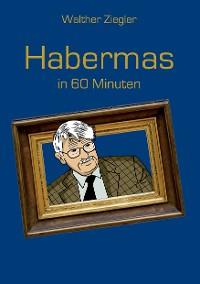 Cover Habermas in 60 Minuten