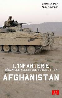 Cover L'infanterie mécanisée allemande au combat en Afghanistan.