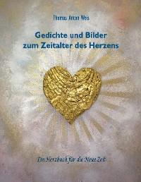 Cover Gedichte und Bilder zum Zeitalter des Herzens
