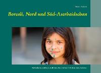 Cover Borcali, Nord und Süd-Aserbaidschan