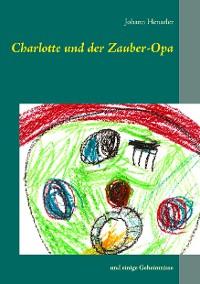 Cover Charlotte und der Zauber-Opa