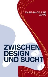 Cover Zwischen Design und Sucht