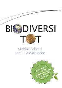 Cover BiodiversiTOT -  Die globale Artenvielfalt jetzt entdecken, erforschen und erhalten