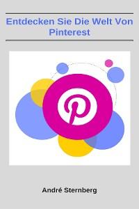 Cover Entdecken Sie die Welt von Pinterest