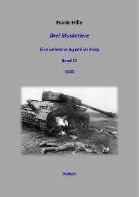 Cover Drei Musketiere - Eine verlorene Jugend im Krieg, Band 11