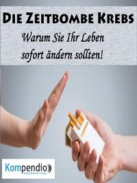 Cover Die Zeitbombe Krebs: