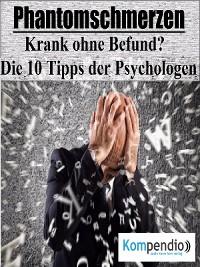 Cover Phantomschmerzen: Krank ohne Befund?