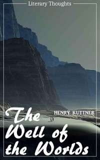 Cover The Well of the Worlds (Henry Kuttner) (Literary Thoughts Edition)