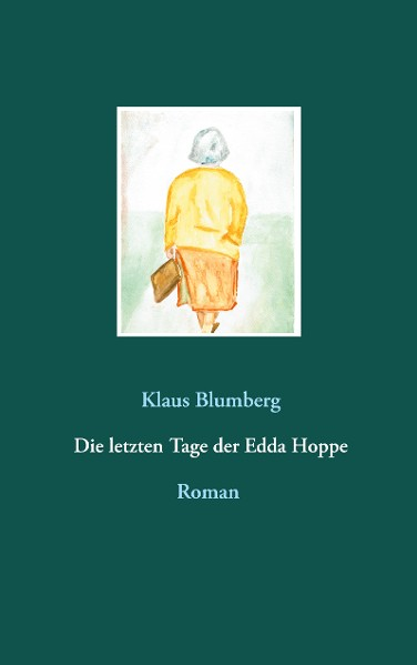 Die letzten Tage der Edda Hoppe