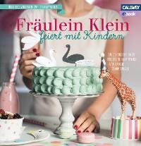 Cover Fräulein Klein feiert mit Kindern - eBook