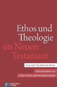 Cover Ethos und Theologie im Neuen Testament