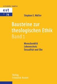 Cover Bausteine zur theologischen Ethik