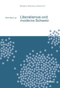 Cover Liberalismus und moderne Schweiz