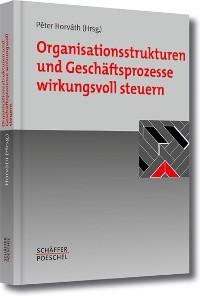 Cover Organisationsstrukturen und Geschäftsprozesse wirkungsvoll steuern