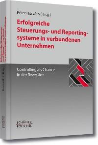 Cover Erfolgreiche Steuerungs- und Reportingsysteme in verbundenen Unternehmen
