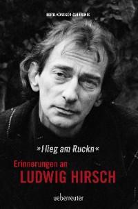 Cover Ludwig Hirsch: I lieg am Ruckn - Erinnerungen