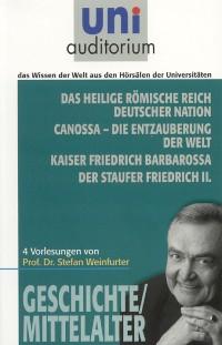 Cover Das heilige römische Reich deutscher Nation Canossa - die Entzauberung der Welt Kaiser Friedrich Barbarossa  Der Staufer Friedrich II.