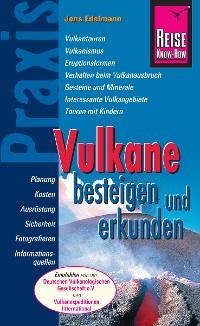 Cover Reise Know-How Praxis: Vulkane besteigen und erkunden: Ratgeber mit vielen praxisnahen Tipps und Informationen