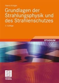 Cover Grundlagen der Strahlungsphysik und des Strahlenschutzes