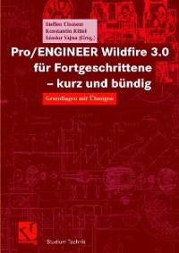 Cover Pro/ENGINEER Wildfire 3.0 für Fortgeschrittene - kurz und bündig