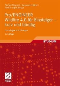 Cover Pro/ENGINEER Wildfire 4.0 für Einsteiger - kurz und bündig