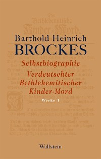 Cover Selbstbiographie - Verdeutschter Bethlehemitischer Kinder-Mord - Gelegenheitsgedichte - Aufsätze