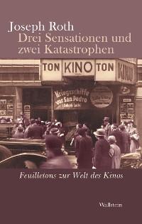 Cover Drei Sensationen und zwei Katastrophen