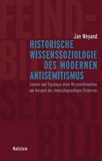 Cover Historische Wissenssoziologie des modernen Antisemitismus
