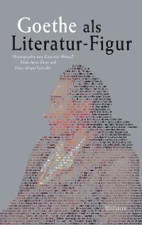 Cover Goethe als Literatur-Figur