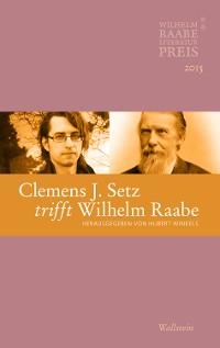 Cover Clemens J. Setz trifft Wilhelm Raabe