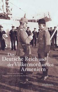Cover Das Deutsche Reich und der Völkermord an den Armeniern