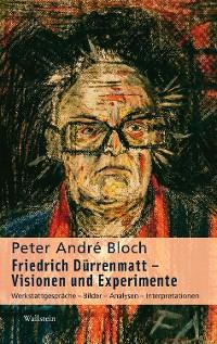 Cover Friedrich Dürrenmatt - Visionen und Experimente