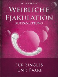 Cover Weibliche Ejakulation - G-Punkt Massage
