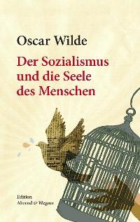 Cover Der Sozialismus und die Seele des Menschen