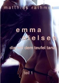 Cover Emma Nielsen - Die mit dem Teufel tanzt - Teil 1