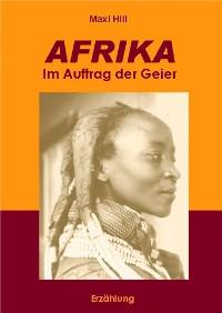 Cover AFRIKA - Im Auftrag der Geier