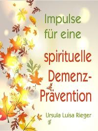Cover Impulse für eine spirituelle Demenz-Prävention