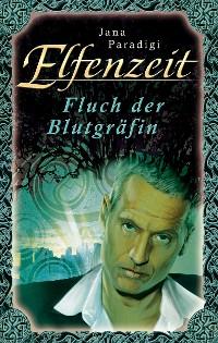 Cover Elfenzeit 10: Fluch der Blutgräfin